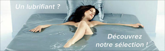 Gamme complètes des lubrifiants à base d'eau ou de silicone